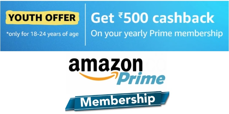 Amazon Prime Yearly Membership & Get Rs.500 Cashback - Youth Offer