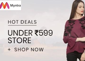 Myntra- Under 599 On Women & Men Fashion + FREE Shipping